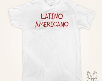 Latino Americano T Shirt