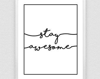 Stay Awesome, You Are Awesome Quote Art, Be Awesome Typography, Motivational Poster, Life Poster, Minimalist Decor- 3 DIFFERENT Sizes