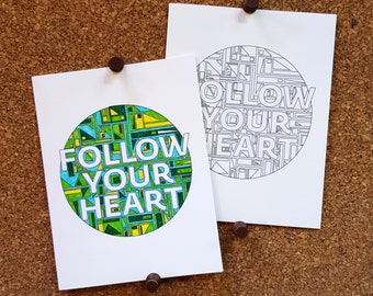 Follow Your Heart Coloring Card / Add Your Own Color / Coloring Page / Encouragement / Inspirational Quote