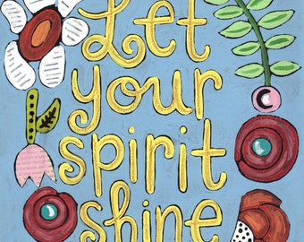 Sobriety gifts, recovery giftsLet your spirit shine, 8 x 10 print, sobriety gift, Recovery gift, AA, NA, OA, overcoming addiction, healing