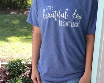 It's a Beautiful Day to Save Lives Graphic Tee, Graphic Tee, Ferry Boats, Surgeon,Page Cardio, Grey, Mcdreamy Shirt, Grey's Anatomy Inspired