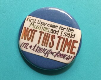 Not This Time Mofos 1.25 inch pinback