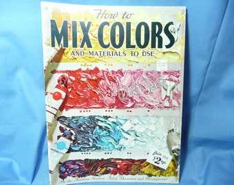 How to Mix Colors and Materials to Use by Walter Foster #56 Art Instruction Amateur student, Decorator