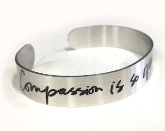 """Aluminum Cuff bracelet of quote """"Compassion is so often the solution"""", Aluminum, Metallic, bracelet, Customizable, gift for friends"""