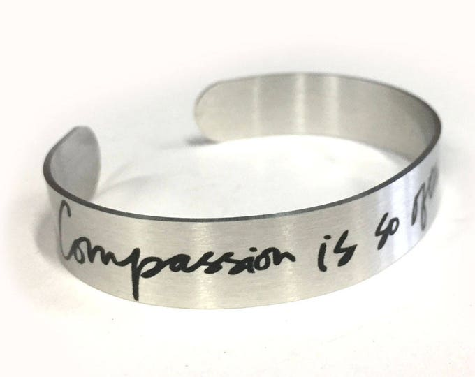 "Aluminum Cuff bracelet of quote ""Compassion is so often the solution"", Aluminum, Metallic, bracelet, Customizable, gift for friends"