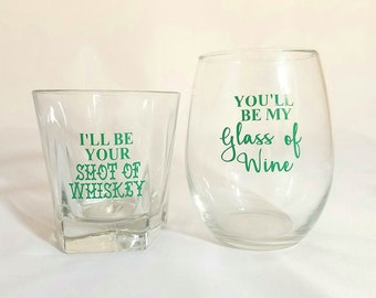 You Be My Glass Of Wine I'll Be Your Shot Of Whiskey His and Hers Glassware- Stemless Wine Glass- Valentine's Day Gift