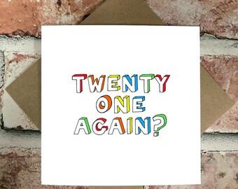 Happy Birthday Twenty One Again? Card - Birthday Cards - Funny Birthday Cards - Cute Birthday Cards - Cards For Him/Her - Cards For Friends