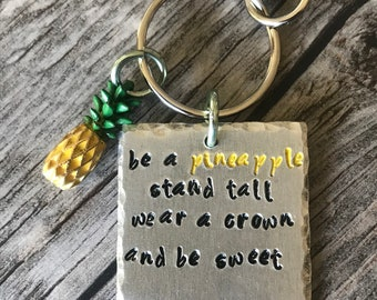 Hand stamped Be A Pineapple Keychain - Free Shipping