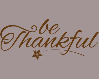 Be Thankful Wall Decal