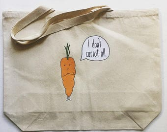 """I Don't Carrot All + heavy duty reusable canvas grocery shopping tote bag + 20""""x15"""" with 5"""" gusset"""