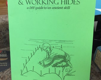 Skinning, Tanning & Working Hides: a DIY guide to an ancient skill (large edition)