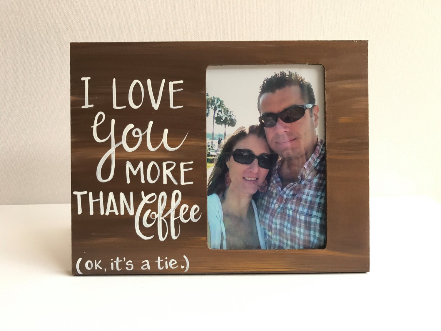 Love Picture Frame. I love you more than Coffee Picture Frame.