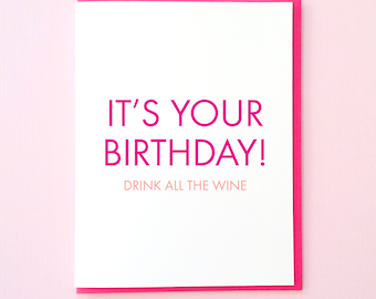 Funny Birthday Card. Wine Card. Best Friend Birthday. Drink All the Wine. Alcohol Card. Funny bday card. Girlfriend Birthday Card
