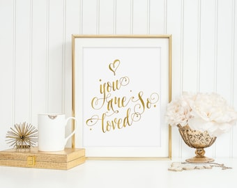 You Are So Loved Print Instant Download Gold Foil Wall Art Nursery Motivational Inspirational Quote Printable Digital - You Are So Loved