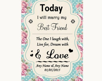 Vintage Shabby Chic Rose Today I Marry My Best Friend Personalised Wedding Sign