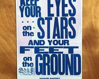 NEW! Keep Your Eyes On The Stars And Your Feet On The Ground, Letterpress Print, Theodore Roosevelt, Buffalo NY Printmaking