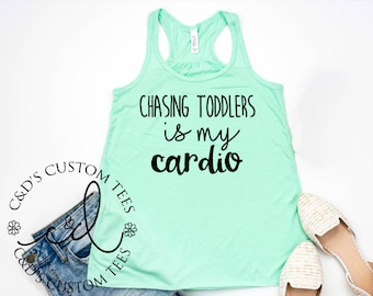 Chasing Toddlers Is My Cardio Tank - I Chase Toddlers Tank - I Work Out Tank - Workout Tank - Ladies Tank - Ladies Workout Tank - Mom Tank