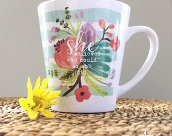 She Blieved She Could So She did Mug, Mom Coffee Mug, Gift for Her, Bridesmaid Gift, Teacher Gift, Funny Mug, Girl Power, Inspirational mug