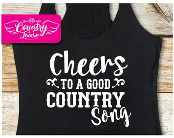 Country festival, Country music tank, Country concert, Country shirt, Country girl, Country Concert Tees, Cheers to a Good Country Song