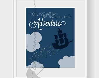 Nursery wall art, Peter Pan Nursery,  To Live, Will be an Awfully BIG Adventure