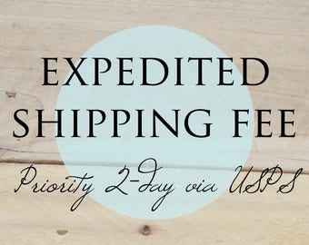 Expedited Shipping   1 day processing + 2-day Priority USPS