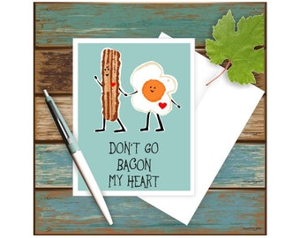 Don't Go Bacon My Heart Note Card, Funny Greeting Card, Romantic Card, Valentines Day Card, Blank Note Card, Couples Card, Anniversary Card