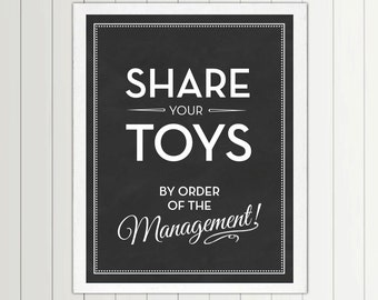 Share Your Toys by Order of The Management print - 56 Color Options - Nursery, Playroom, Kids, Boy, Girl, Room, Quote, Decor, Art, Children