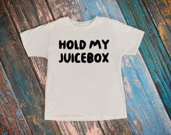 Hold My Juicebox Toddler T-shirt, Custom T-shirt, Toddler Shirt