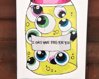 I only have eyes for you - 8.5 x 11 art print