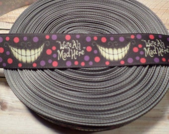 We're All Mad Here Cheshire Grosgrain Ribbon, grosgrain ribbon