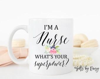 Nurse Mug,I'm a nurse what's your superpower? Nurse Gifts,Gifts for Nurse, Nurse Coffee Mug, Nurse Appreciation, Registered Nurse Mug, m-212