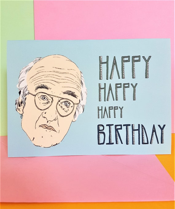 Larry David Birthday Card Anniversary Card Curb Your