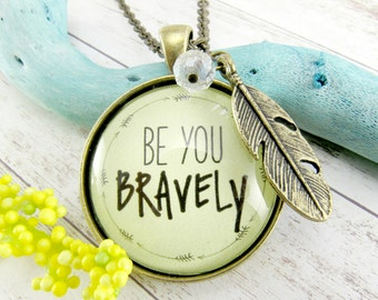 Be You Bravely Motivational Quote Glass Pendant Necklace Celebrate Recovery Accomplishment Survivor Teenage Girl Gift Idea