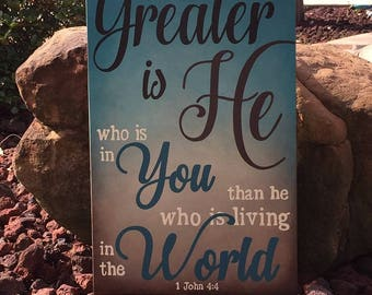 "1 John 4:4 Greater is He who is in You than he who is living in the world. Scripture Sign - 12"" x 19"" SignsbyDenise"