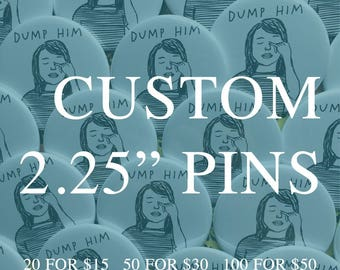 "Custom 2.25"" Pinback Buttons (Your Designs - Quantities of 25, 50, or 100)"