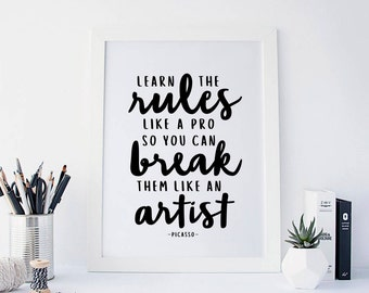 Learn the Rules Like A Pro, Break Them Like An Artist, Inspirational Print, Wall Art, Creative Vibes, Inspirational Quote,Printable Wall Art