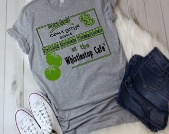 Fried Green Tomatoes T-shirt 2/ Women's T-shirt/Southern T-shirt/Gift for Her/Gift for Him/Trendy T-shirt