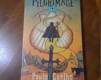 The Pilgramage A Contemporary Quest for Ancient Wisdom by Paulo Coelho