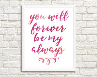 PINK You Will Forever Be My Always DIGITAL PRINT