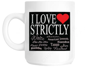Strictly - I Love Strictly - Fun Mug CH422