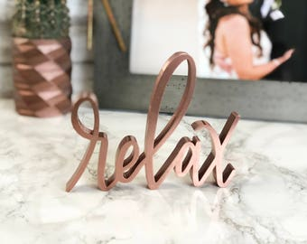Relax Sign Decor   Self Standing   Perfect for the Home   Displays Beautifully on a Mantel, Tabletop, or Hanging on the Wall   Custom Colors