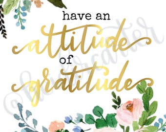 Have an Attitude of Gratitude Printable