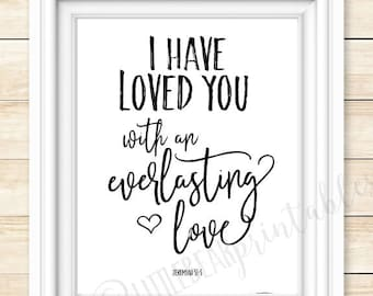 Jeremiah 31:3, I have loved you with an everlasting love, Bible verse quote, wall art, instant download, printable scripture, God loves you
