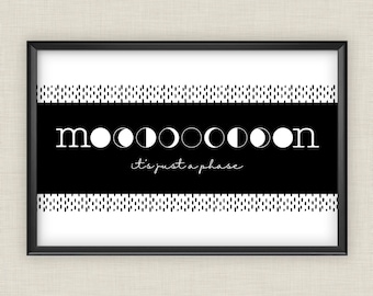 Moon Wall Art, moon phase print, astronomy print, It's Just A Phase, astronomy decor, dorm art, moon art, humor art, black and white art