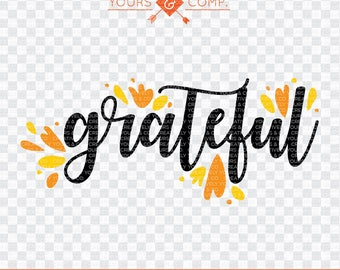 Grateful Everything SVG Cutting File,  Grateful, SVG dxf eps and png Files Cutting Machines Silhouette Cameo