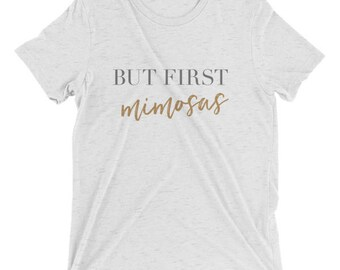 But First, Mimosas T-shirt