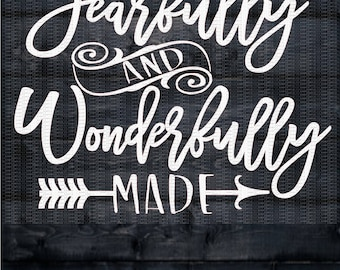 Fearfully and Wonderfully Made Svg, Quote Svg, Inspirational Svg,Dxf,Png,Jpeg