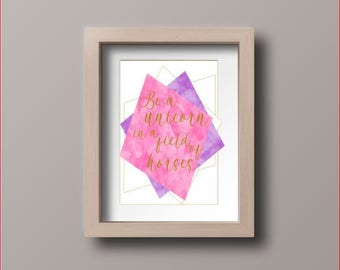 Wall art quotes - Be a Unicorn in a Field of Horses