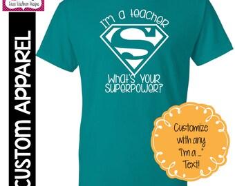 "CUSTOM APPAREL: Custom ""I'm a Teacher What's Your Superpower"" T-Shirt"