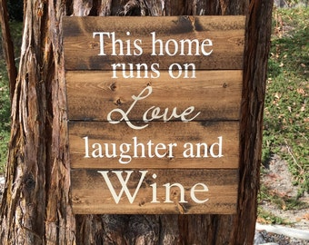 Bar Sign,Wood Sign,Pallet Sign,This home runs on love laughter & wine,Home Decor,Bar Decor,Wine Gift,Wedding Gift,Wall Decor,Wine Sign